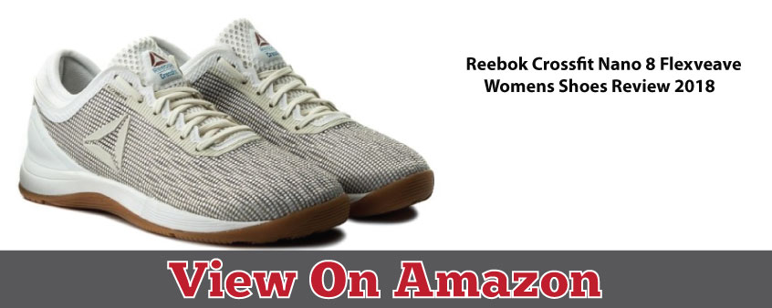 72cd676f77236 Reebok CrossFit Nano 8 Flexweave Women Shoe Review 2019