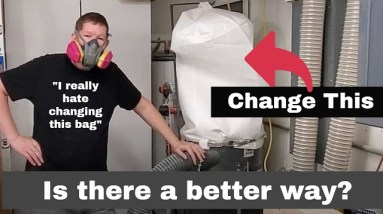 Woodworking Dust Collection: Changing The Bag (2021)