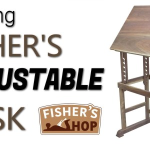 Woodworking: Making Fisher's Adjustable Desk
