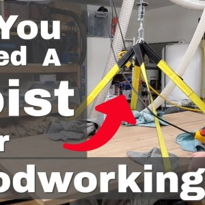 Woodworking shop Hoist (Is It Needed?) 2021 (SHORT)