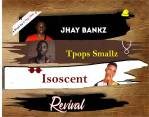 MUSIC DOWNLOAD: Jhay Bankz Ft. Tobi Smallz & Iso Scent - Revival