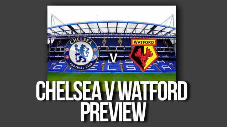 Chelsea v Watford Prediction
