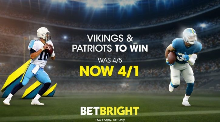 NFL Betting Double - Vikings & Patriots