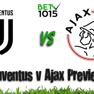 Juventus v Ajax Preview