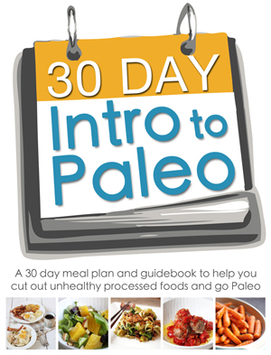 """""""The 30 Day Intro to Paleo eBook"""