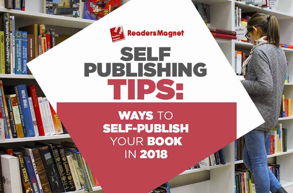 ReadersMagnet Self-Publishing Tips: Ways to Publish Your Book in 2018