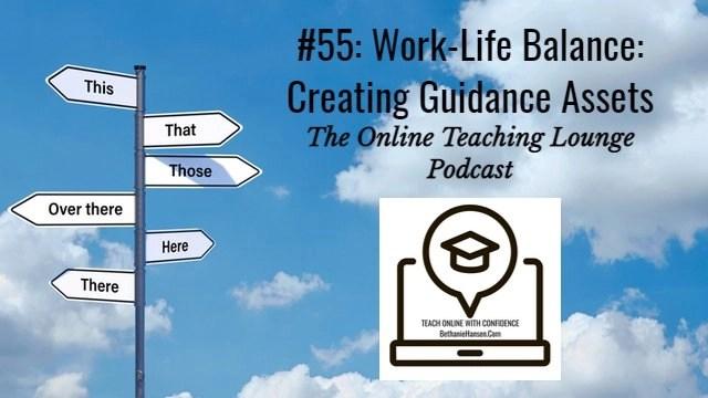 #55: Work-Life Balance (Part 2 of 3): Creating Guidance Assets