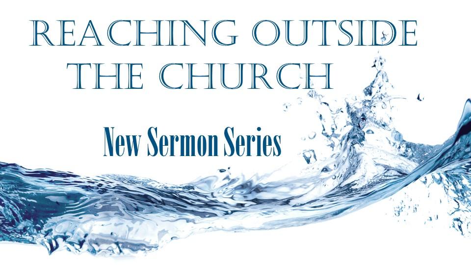 Reaching Outside the Church sermon series