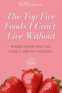 5 simple whole foods you can add into snacks and meals anytime.