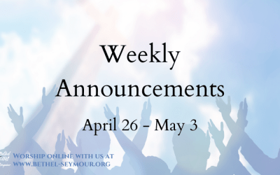 Weekly Announcements – April 26 – May 3 2020