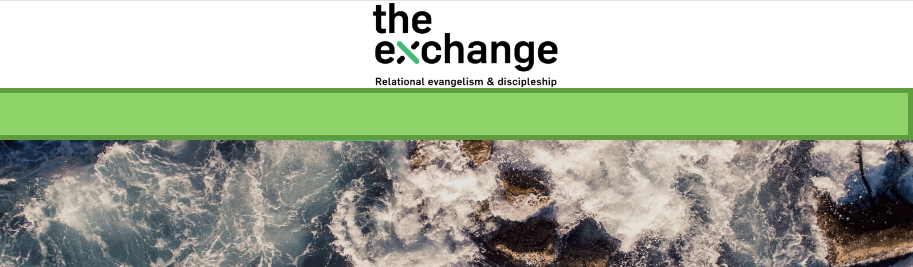 Giving the Exchange – Personal Discipleship Workshop