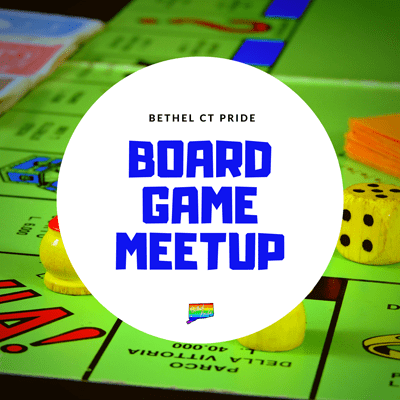 Bethel CT Pride LGBTQ+ Board Game Meetup for the for the gay, lesbian, trans, transgender, queer, non-binary, ace, agender, asexual, bisexual, and pan community