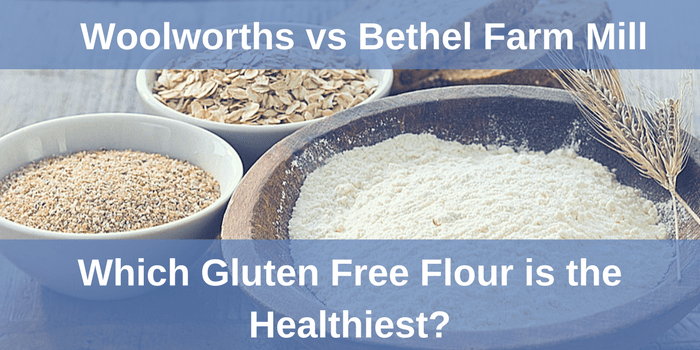 Which Gluten Free Flour is the Healthiest [Woolworths or Bethel Farm]?
