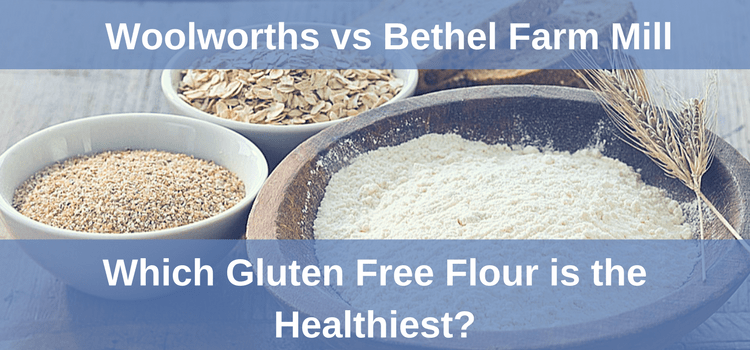 Which Gluten Free Flour is the Healthiest Woolworths vs Bethel Farm Mill