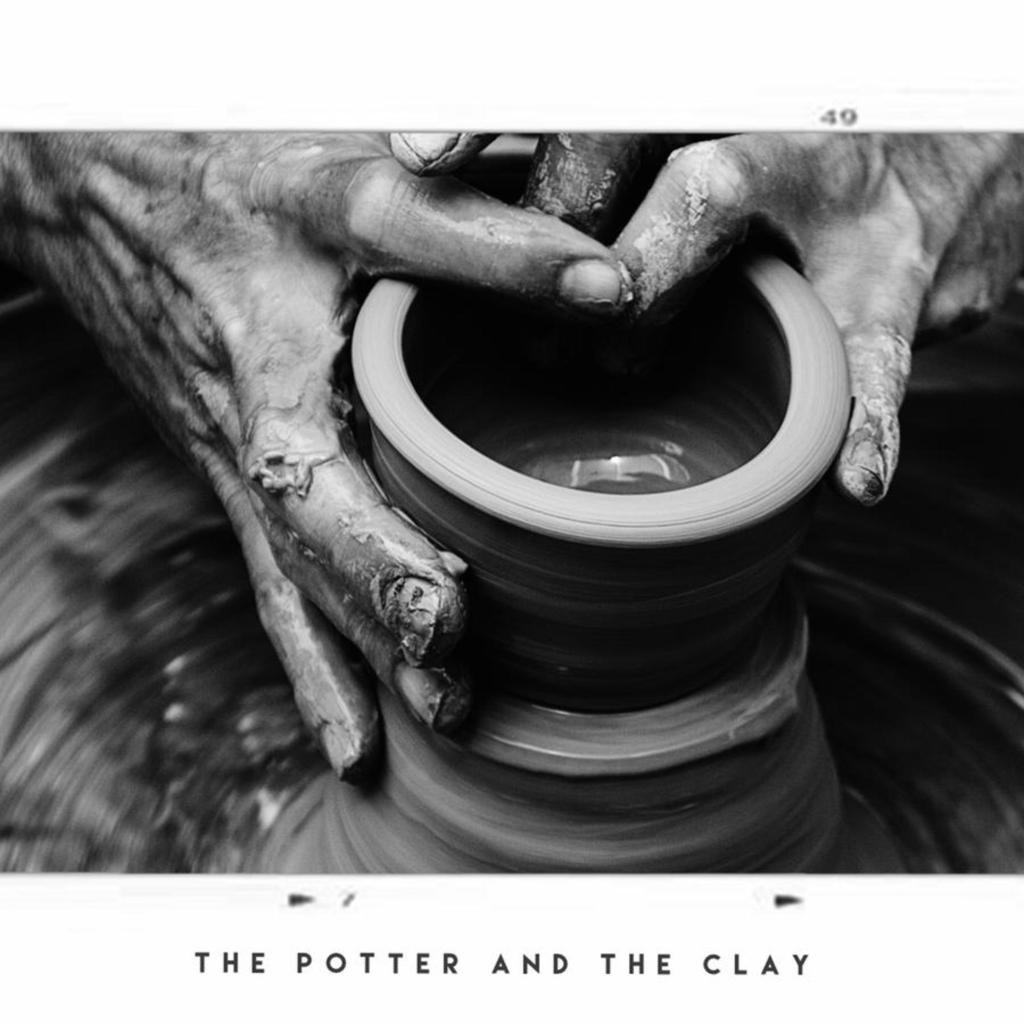The Potter and the Clay (Part 1)