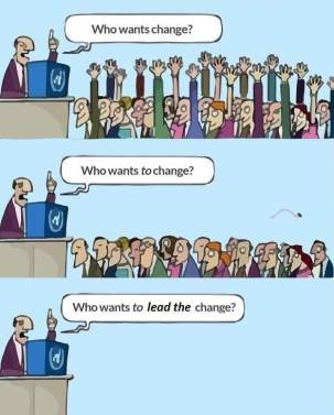 who wants change, who wants to change, who wants to lead the change