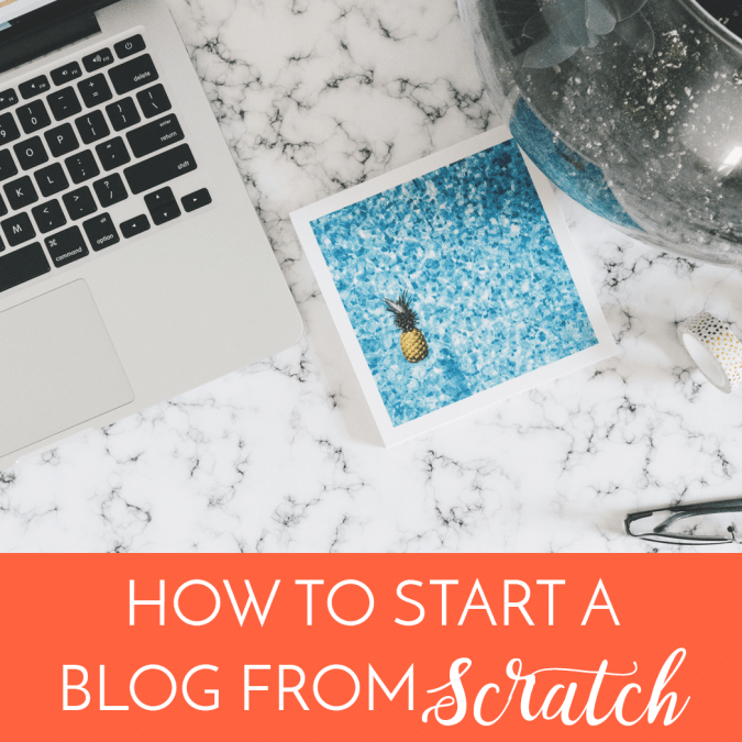 Start a Blog From Scratch — An Easy Guide