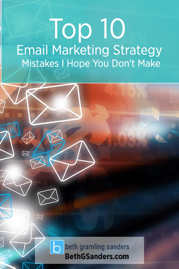 Top 10 Email Marketing Strategy Mistakes I Hope You Don't Make