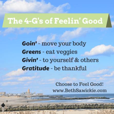 The 4-G's of Feelin' Good www.BethSawickie.com