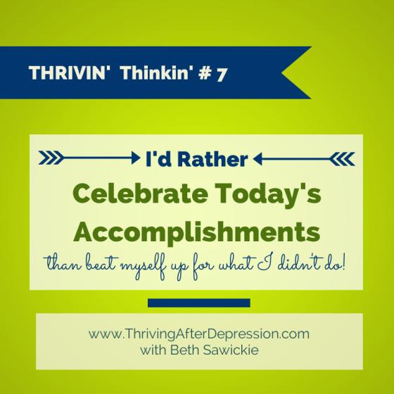 Thrivin' Thinkin' - Celebrate today's accomplishments - www.BethSawickie.com