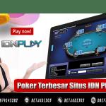 Poker Terbesar Situs IDN Play 24 Jam