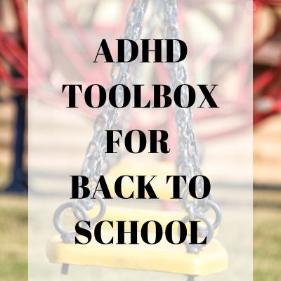 ADHD Toolbox for Back to School