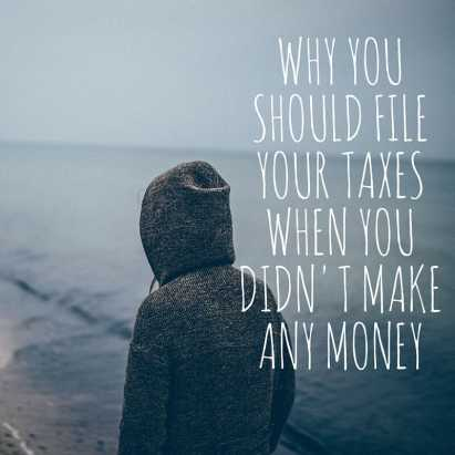 file taxes when you didn't make money
