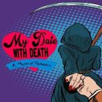My Date With Death – A Musical Romance