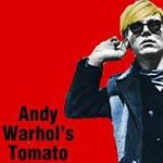 Andy Warhol's Tomato