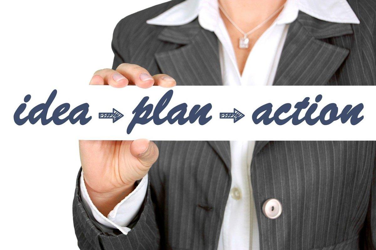Idea > Plan > Action