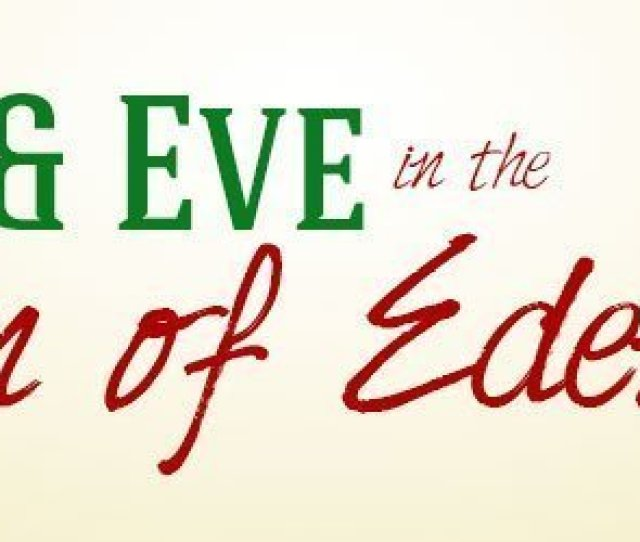 Adam And Eve In The Garden Of Eden Sunday School Lesson