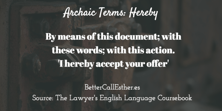 Archaic Terms: Hereby