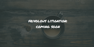 Frivolous litigation