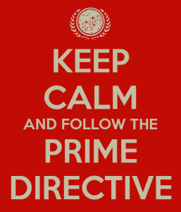 Always follow the prime directive.