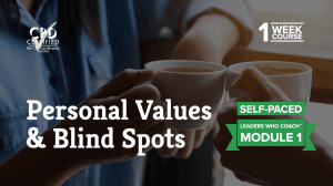 Personal Values & Blind Spots (Self-Paced) — Leaders Who Coach™ Module 1
