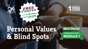 Personal Values & Blind Spots (Self-Paced) —Leaders Who Coach™ Foundation Module 1