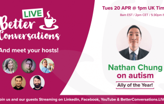 Nathan Chung on autism and ADHD —Better Conversations LIVE | Sehaam Cyrene
