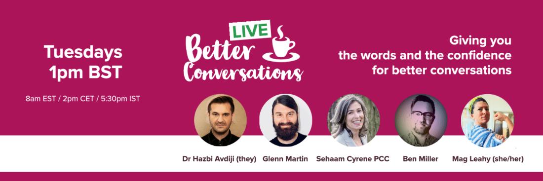Better Conversations LIVE