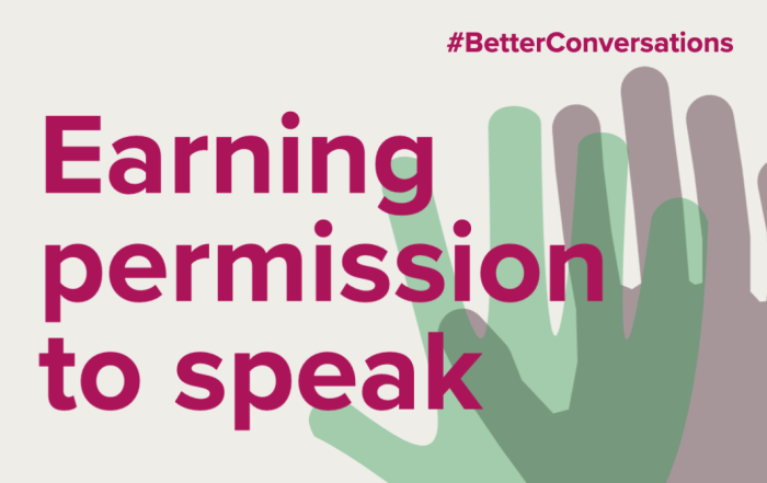 Earning permission to speak through trust | Better Conversations