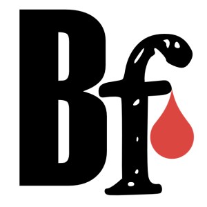 Capital B (for Better), small 'f' (for Fools) and a drop of blood