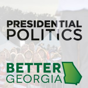 Presidential Politics on the Better Georgia Podcast