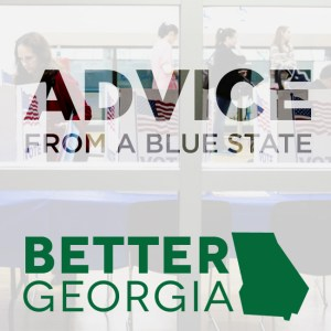 Advice from a Blue State on the Better Georgia Podcast