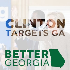 Clinton Targets GA on the Better Georgia Podcast