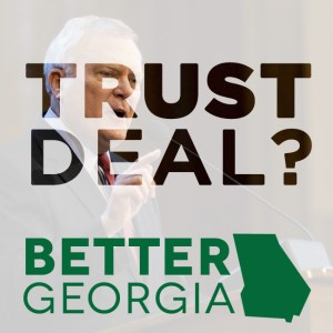 Trust Deal? on the Better Georgia Podcast