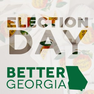 Election Day on the Better Georgia Podcast