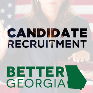 Candidate Recruitment on the Better Georgia Podcast