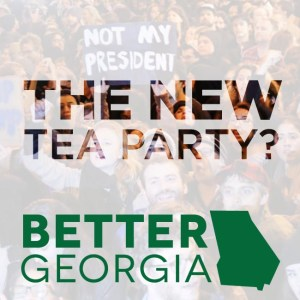 The New Tea Party? on the Better Georgia Podcast