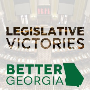 Legislative Victories on the Better Georgia Podcast