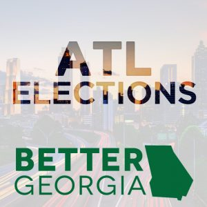 ATL Elections on the Better Georgia Podcast