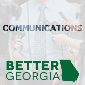 Communications on the Better Georgia Podcast